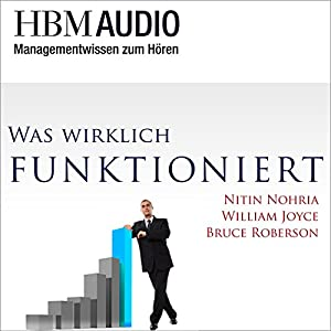 Was wirklich funktioniert (Managementwissen zum Hören - HBM Audio) Hörbuch