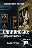 img - for 3: CARAVAGGIO: juego de manos.: Galer a. Tomo III (Volume 3) (Spanish Edition) book / textbook / text book