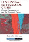 Lessons from the Financial Crisis, Robert W. Kolb, 0470561777
