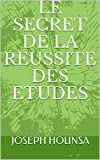 le secret de la r?ussite des etudes french edition