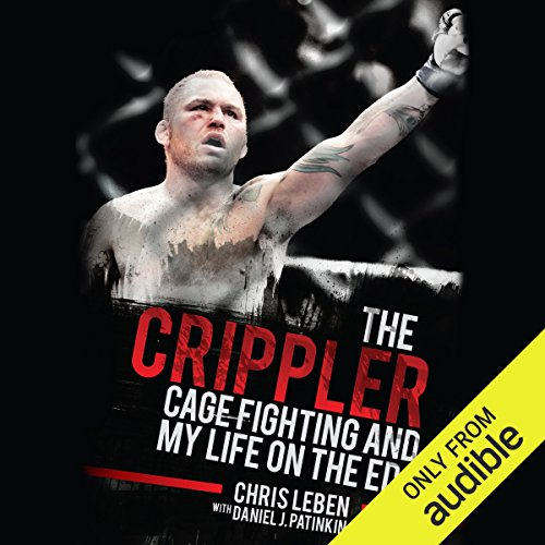 The Crippler: Cage Fighting and My Life on the Edge by Audible Studios
