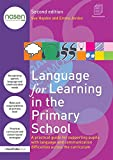 Language for Learning in the Primary School: A practical guide for supporting pupils with language and communication difficulties across the curriculum (nasen spotlight)