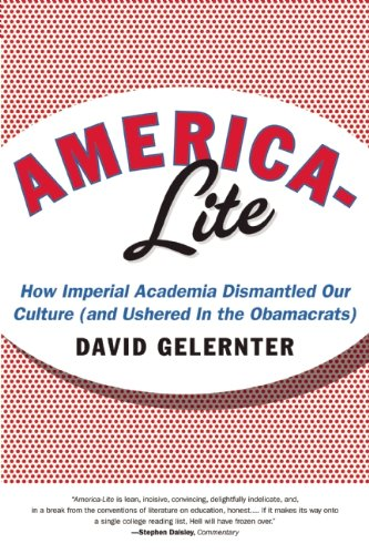 America-Lite: How Imperial Academia Dismantled Our Culture (and Ushered In the Obamacrats) (Venezuela In Traditions)