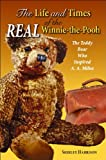 The Life and Times of the Real Winnie-the-Pooh, Shirley Harrison, 1455614823