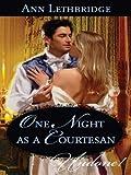 One Night as a Courtesan (Three Sexy Rakes)