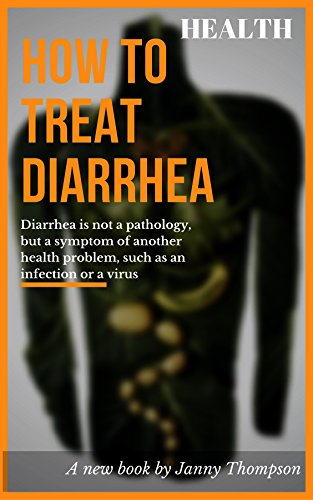 Diarrhea (How To Treat Diarrhea)