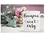 bumpin' ain't easy mug // pregnancy gift // baby bump // mug for pregnant woman // new mom gift // mom coffee mug // does this belly make me