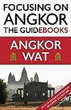 Focusing on Angkor: Angkor Wat