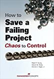 img - for How to Save a Failing Project: Chaos to Control book / textbook / text book