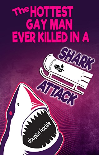 Amazon com: The Hottest Gay Man Ever Killed in a Shark
