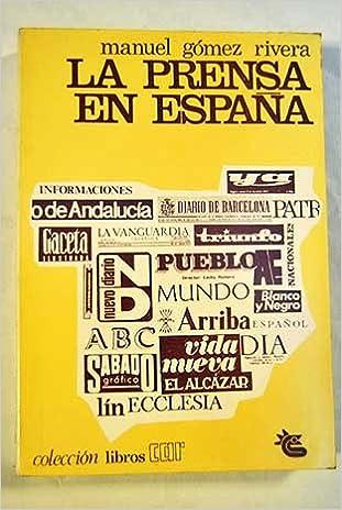 La Prensa En España: Amazon.es: Gómez Rivera Manuel: Libros
