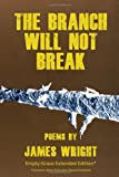 The Branch Will Not Break, James Wright, 1620890003