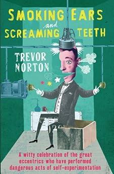 Smoking Ears and Screaming Teeth by [Norton, Trevor]