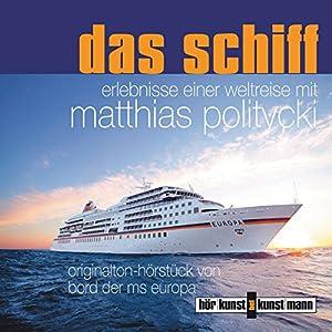Das Schiff. Erlebnisse einer Weltreise Hörbuch