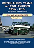 img - for British Buses and Trolleybuses 1950s-1970s: Midland Municipalities (Road Transport Heritage) by Henry Conn (2013-12-10) book / textbook / text book