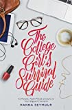 The College Girl's Survival Guide: 52 Honest, Faith-Filled Answers to Your Biggest Concerns