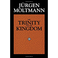 The Trinity and the Kingdom: The Doctrine of God