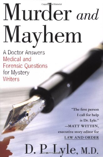 Download Murder and Mayhem: A Doctor Answers Medical and Forensic Questions for Mystery Writers PDF