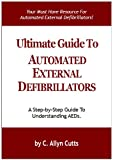 Ultimate Guide To Automated External Defibrillators