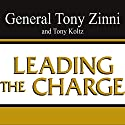 Leading the Charge: Leadership Lessons from the Battlefield to the Boardroom Audiobook by Tony Zinni, Tony Koltz Narrated by George K. Wilson