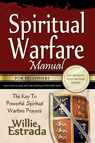 Spiritual Warfare Manual for Beginners: The Key To Powerful Spiritual  Warfare Prayers / Praying with the power and backing of the Holy Spirit