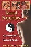Taoist Foreplay, Mantak Chia and Kris Deva North, 159477188X