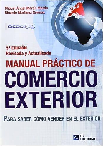 Resultado de imagen para Manual práctico de comercio exterior : para saber cómo vender en el exterior. - 5a edición