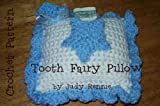 Crochet Pattern - Tooth Fairy Pillow