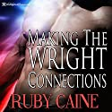 Making the Wright Connections Audiobook by Ruby Caine Narrated by David Price