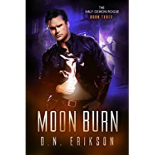 Moon Burn (The Half-Demon Rogue Trilogy Book 3)