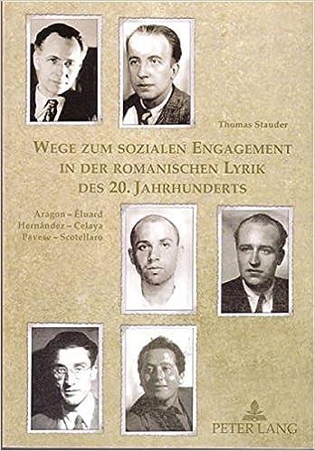 Wege Zum Sozialen Engagement in Der Romanischen Lyrik Des 20. Jahrhunderts: Aragon Eluard, Hernandez Celaya, Pavese Scotellaro