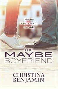 The Maybe Boyfriend: A YA Contemporary Romance Novel (The Boyfriend Series) (Volume 6)