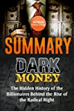 img - for Summary: Dark Money: The Hidden History of the Billionaires Behind the Rise of the Radical Right by Jane Mayer | Summary & Highlights with BONUS Critics Corner book / textbook / text book