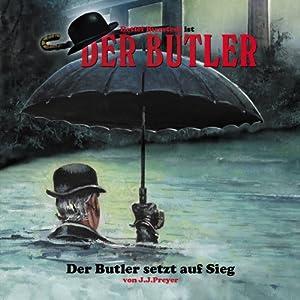 Der Butler setzt auf Sieg (Der Butler 1) Hörspiel