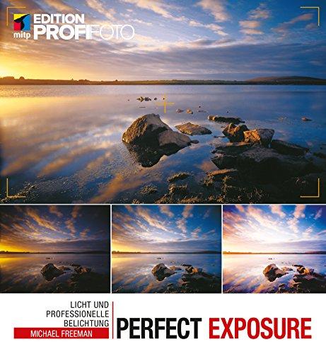Perfect Exposure (mitp Edition ProfiFoto) (German Edition)