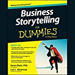 Business Storytelling for Dummies | Karen Dietz, PhD,Lori L. Silverman