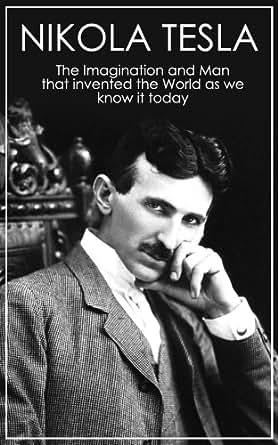 Amazon.com: Nikola Tesla: The Imagination and Man that