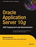img - for Oracle Application Server 10g: J2EE Deployment and Administration by Michael Wessler (2004-08-31) book / textbook / text book