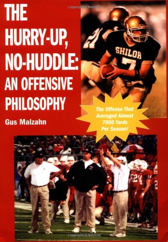 The Hurry-Up, No-Huddle: An Offensive Philosophy: Gus Malzahn ...