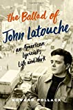img - for The Ballad of John Latouche: An American Lyricist's Life and Work book / textbook / text book