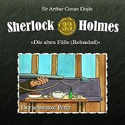 Der schwarze Peter (Sherlock Holmes - Die alten Fälle 33 [Reloaded])