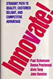 Innovate! : Straight Path to Quality and Competitive Advantage, Schumann, Paul A., 0070557144