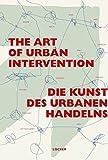 Die Kunst des urbanen Handelns  The Art of Urban Intervention: On the Transformation of Societies and Neighbourhoods