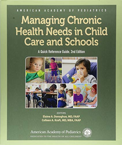 Managing Chronic Health Needs in Child Care and Schools: A Quick Reference Guide                         (Paperback)