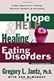 Hope, Help, and Healing for Eating Disorders, Gregory L. Jantz, 0877880646