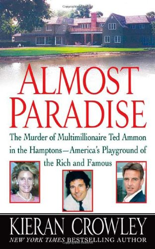 Read Online Almost Paradise: The East Hampton Murder of Ted Ammon pdf epub
