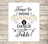 Time To Drink Champagne And Dance On The Table, Party Art Print, Typography Art Print, Champagne Quote Wall Art, Unframed Print, 8