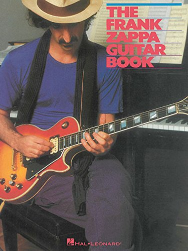 The Frank Zappa Guitar Book: Transcribed by and Featuring an Introduction by Steve Vai (Frank Zappa Guitar)