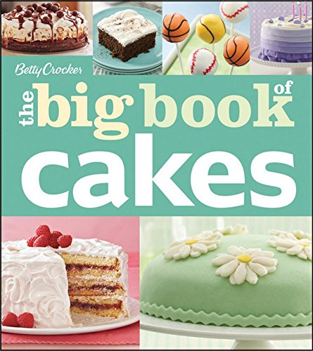 Betty Crocker's The Big Book of Cakes (Betty Crocker Big Book) by Betty Crocker