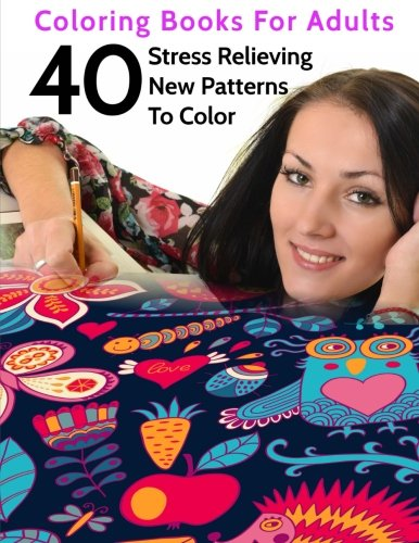 40 Stress Relieving New Patterns To Color: Coloring Books For Adults (Volume 6) ebook